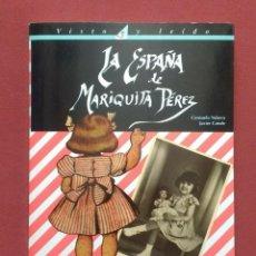 Libros de segunda mano: LA ESPAÑA DE MARIQUITA PEREZ - FIRMADO POR EL COAUTOR - CONTIENE RECORTABLE - 1997.. Lote 194880120