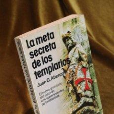 Libros de segunda mano: LA META SECRETA DE LOS TEMPLARIOS,JUAN G. ATIENZA,EDITORIAL MARTINEZ ROCA,1979.. Lote 194880146