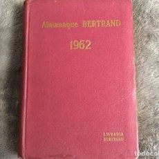 Libros de segunda mano: ALMANAQUE BERTRAND, 1962 ENCUADERNADO. ENVIO GRÁTIS.. Lote 194880798