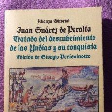 Libros de segunda mano: TRATADO DEL DESCUBRIMIENTO DE LAS YNDIAS Y SU CONQUISTA. JUAN SUAREZ DE PERALTA. ALLIANZA ED 1990. Lote 194881403