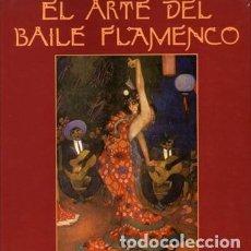 Libros de segunda mano: EL ARTE DEL BAILE FLAMENCO - PUIG CLARAMUNT, ALFONSO / ALBAICIN, FLORA - A-FLA-0994. Lote 194881883
