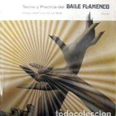 Libros de segunda mano: TEORIA Y PRACTICA DEL BAILE FLAMENCO. (CONTIENE DISCO DE VINILO...) MARTINEZ DE LA PEÑA, TERESA.. Lote 194882827