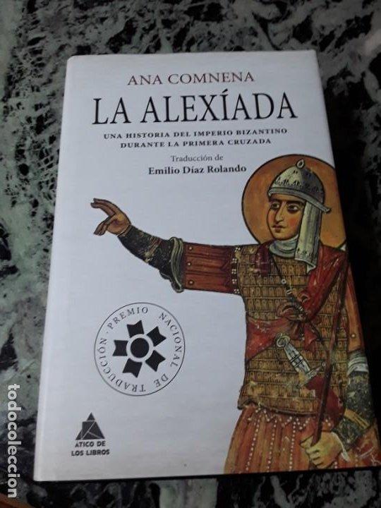 LA ALEXIADA, DE ANA COMNENA. MAGNÍFICO ESTADO. TAPA DURA. LAS CRUZADAS. (Libros de Segunda Mano - Historia - Otros)
