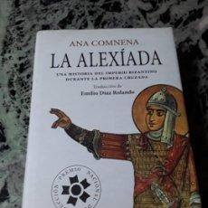 Libros de segunda mano: LA ALEXIADA, DE ANA COMNENA. MAGNÍFICO ESTADO. TAPA DURA. LAS CRUZADAS.. Lote 194888863