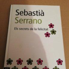 Libros de segunda mano: ELS SECRETS DE LA FELICITAT (SEBASTIÀ SERRANO). Lote 194893875