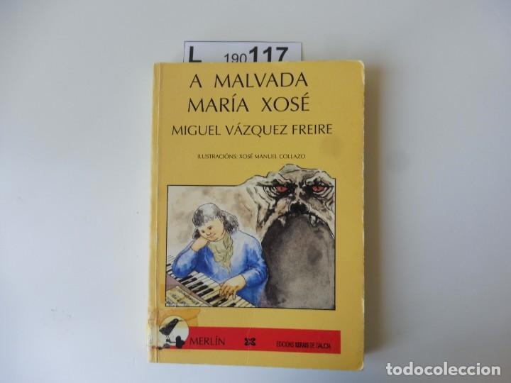 A MALVADA MARÍA XOSÉ. MIGUEL VÁZQUEZ FREIRE, EDICIÓN XERAIS 1989 (Libros de Segunda Mano - Literatura Infantil y Juvenil - Otros)