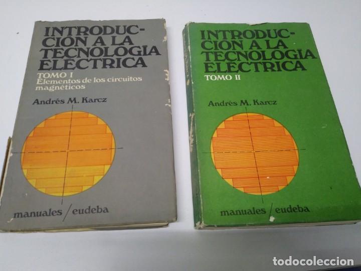 LIBRO INTRODUCION A LA TECNOLOGIA ELECTRICA ANDRES M. KARCZ TOMO 1 Y 2 EDITORIAL MANUALES EUDEBA (Libros de Segunda Mano - Bellas artes, ocio y coleccionismo - Otros)