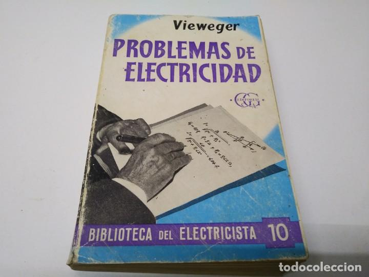 LIBRO PROBLEMAS DE ELECTRICIDAD VIEWEGER BIBLIOTECA DEL ELECTRICISTA EDITORIAL GUSTAVO GILI (Libros de Segunda Mano - Bellas artes, ocio y coleccionismo - Otros)