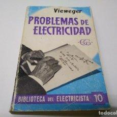 Libros de segunda mano: LIBRO PROBLEMAS DE ELECTRICIDAD VIEWEGER BIBLIOTECA DEL ELECTRICISTA EDITORIAL GUSTAVO GILI . Lote 194896337
