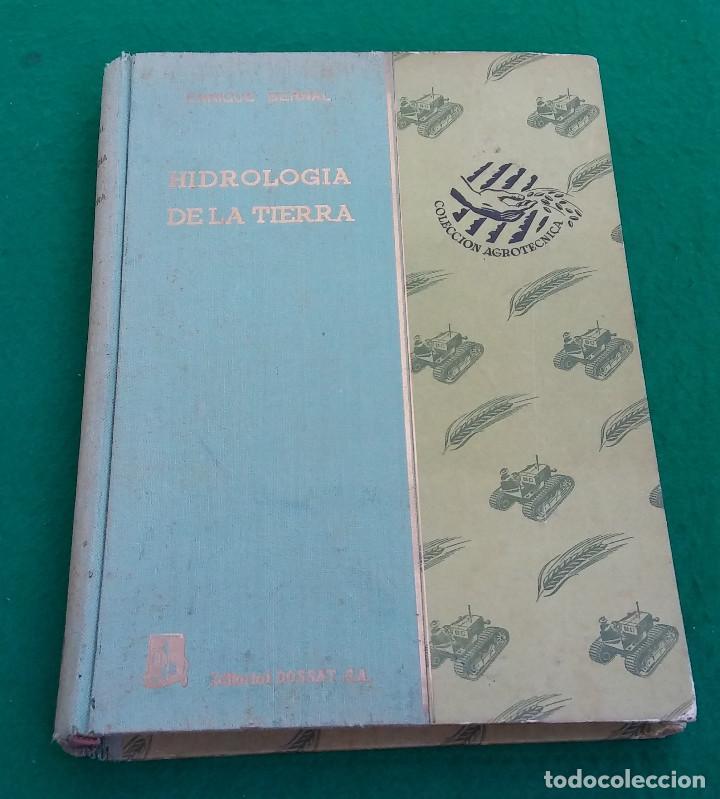 LIBRO HIDROLOGÍA DE LA TIERRA ( EL AGUA Y SUS APLICACIONES) ENRIQUE BERNAL MARTINEZ. 1955 (Libros de Segunda Mano - Ciencias, Manuales y Oficios - Otros)