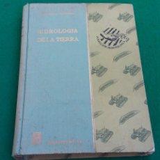 Libros de segunda mano: LIBRO HIDROLOGÍA DE LA TIERRA ( EL AGUA Y SUS APLICACIONES) ENRIQUE BERNAL MARTINEZ. 1955. Lote 194896353