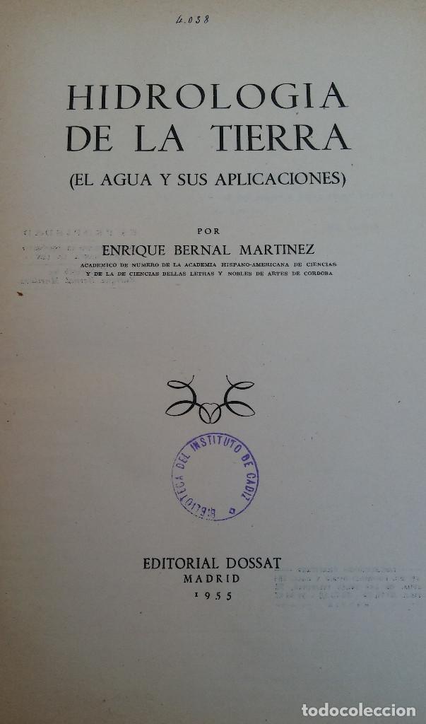 Libros de segunda mano: LIBRO HIDROLOGÍA DE LA TIERRA ( EL AGUA Y SUS APLICACIONES) ENRIQUE BERNAL MARTINEZ. 1955 - Foto 2 - 194896353
