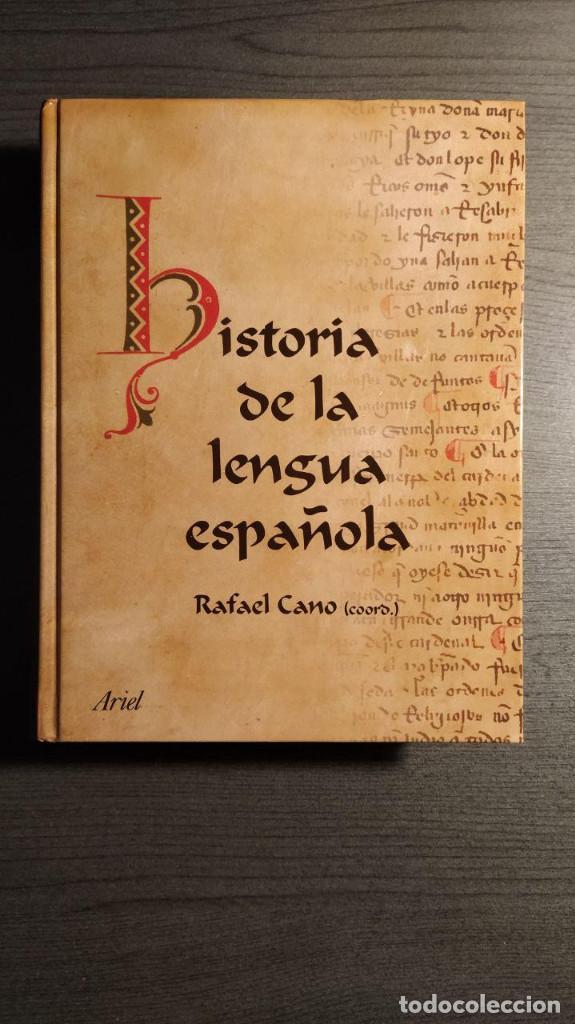 HISTORIA DE LA LENGUA ESPAÑOLA RAFAEL CANO. ARIEL (Libros de Segunda Mano - Historia - Otros)