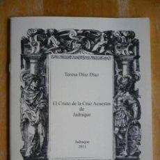 Libros de segunda mano: DÍAZ DÍAZ, TERESA, EL CRISTO DE LA CRUZ ACUESTAS DE JADRAQUE.EXMO.AYUNTAMIENTO DE JADRAQUE,2011.. Lote 194898315