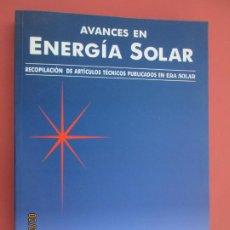 Libros de segunda mano: AVANCES EN ENERGIA SOLAR , RECOPILACION DE ARTICULOS TECNICOS PUBLICADOS EN ERA SOLAR- 1998. Lote 194899272