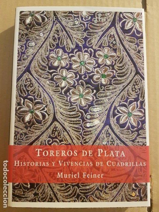 TOREROS DE PLATA : HISTORIAS Y VIVENCIAS DE CUADRILLAS ( MURIEL FEINER ) (Libros de Segunda Mano (posteriores a 1936) - Literatura - Otros)