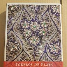 Libros de segunda mano: TOREROS DE PLATA : HISTORIAS Y VIVENCIAS DE CUADRILLAS ( MURIEL FEINER ). Lote 194900092