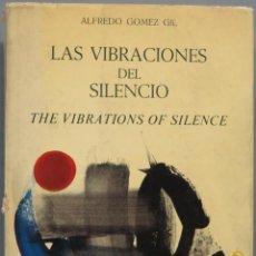 Libros de segunda mano: LAS VIBRACIONES DEL SILENCIO. GOMEZ GIL. Lote 194900213
