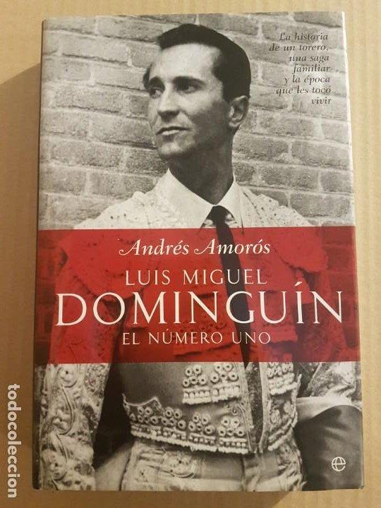 LUIS MIGUEL DOMINGUIN : EL NÚMERO UNO ( ANDRÉS AMORÓS ) (Libros de Segunda Mano (posteriores a 1936) - Literatura - Otros)