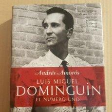 Libros de segunda mano: LUIS MIGUEL DOMINGUIN : EL NÚMERO UNO ( ANDRÉS AMORÓS ). Lote 194900261