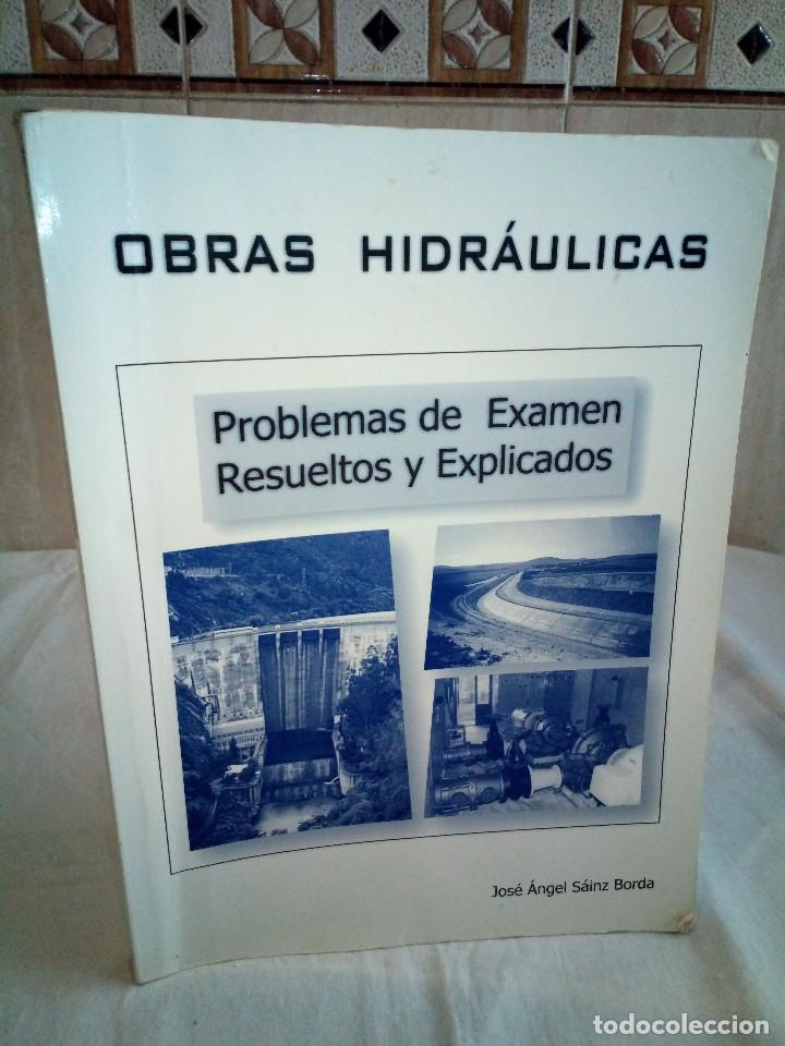 9-OBRAS HIDRAULICAS, PROBLEMAS DE EXAMEN RESUELTOS Y EXPLICADOS, JOSE A. SAINZ BORDA, (Libros de Segunda Mano - Ciencias, Manuales y Oficios - Otros)