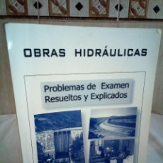 Libros de segunda mano: 9-OBRAS HIDRAULICAS, PROBLEMAS DE EXAMEN RESUELTOS Y EXPLICADOS, JOSE A. SAINZ BORDA, . Lote 194900273