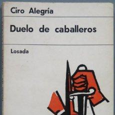 Libros de segunda mano: 1965.- DUELO DE CABALLEROS. CIRO ALEGRIA. Lote 194900318