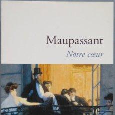 Libros de segunda mano: NOTRE COEUR. MAUPASSANT. Lote 194900693