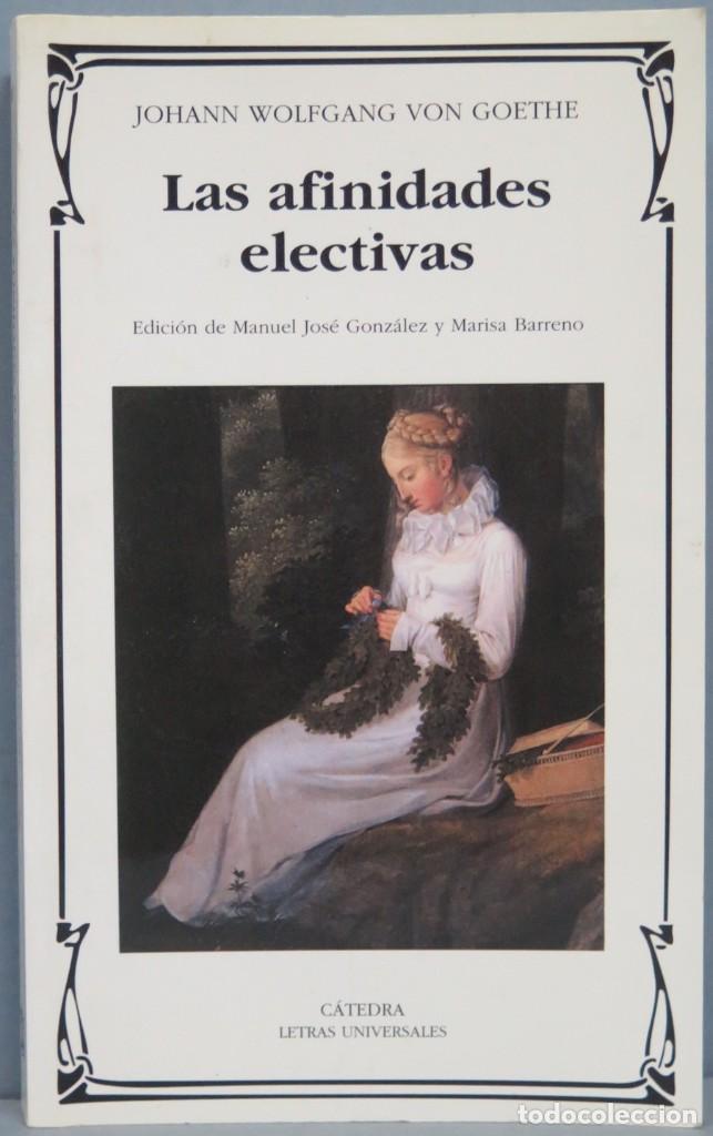 LAS AFINIDADES ELECTIVAS. GOETHE (Libros de Segunda Mano (posteriores a 1936) - Literatura - Otros)