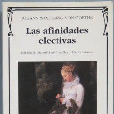 Libros de segunda mano: LAS AFINIDADES ELECTIVAS. GOETHE. Lote 194900745