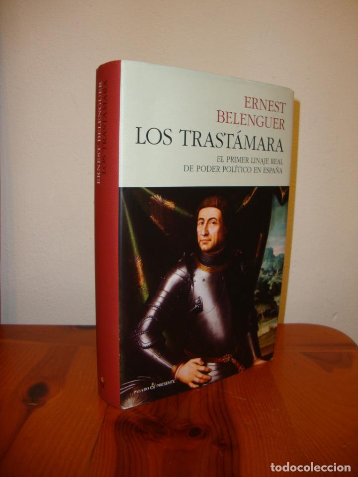 LOS TRASTÁMARA. EL PRIMER LINAJE REAL DE PODER POLÍTICO EN ESPAÑA - ERNEST BELENGUER (Libros de Segunda Mano - Historia - Otros)