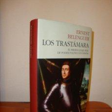 Libros de segunda mano: LOS TRASTÁMARA. EL PRIMER LINAJE REAL DE PODER POLÍTICO EN ESPAÑA - ERNEST BELENGUER. Lote 194900813