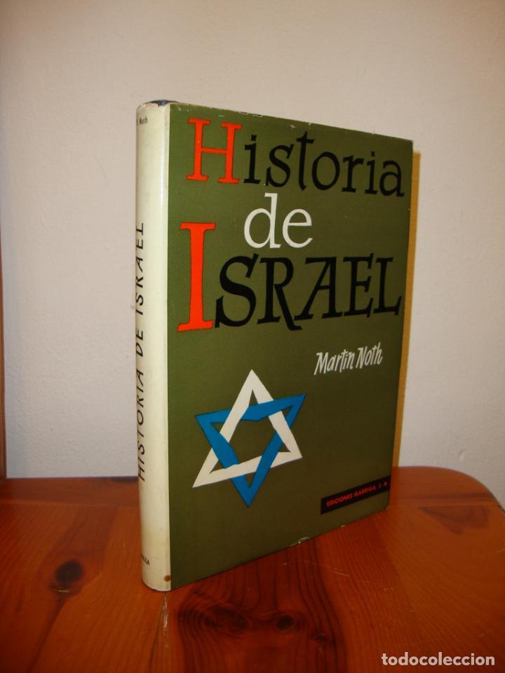 HISTORIA DE ISRAEL - MARTIN NOTH - EDICIONES GARRIGA, MUY BUEN ESTADO (Libros de Segunda Mano - Historia - Otros)