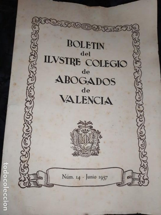BOLETÍN DEL ILUSTRE COLEGIO DE ABOGADOS DE VALENCIA N° 14 JUNIO 1957 ÚNICO? (Libros de Segunda Mano - Ciencias, Manuales y Oficios - Otros)