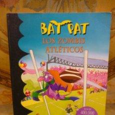 Libros de segunda mano: BAT PAT Nº 11: LOS ZOMBIS ATLÉTICOS, DE ROBERTO PAVANELLO. MONTENA 2.010.. Lote 194901962