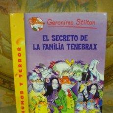 Libros de segunda mano: COLECCIÓN HUMOR Y TERROR: EL SECRETO DE LA FAMILIA TENEBRAX, DE GERONIMO STILTON.. Lote 194903090