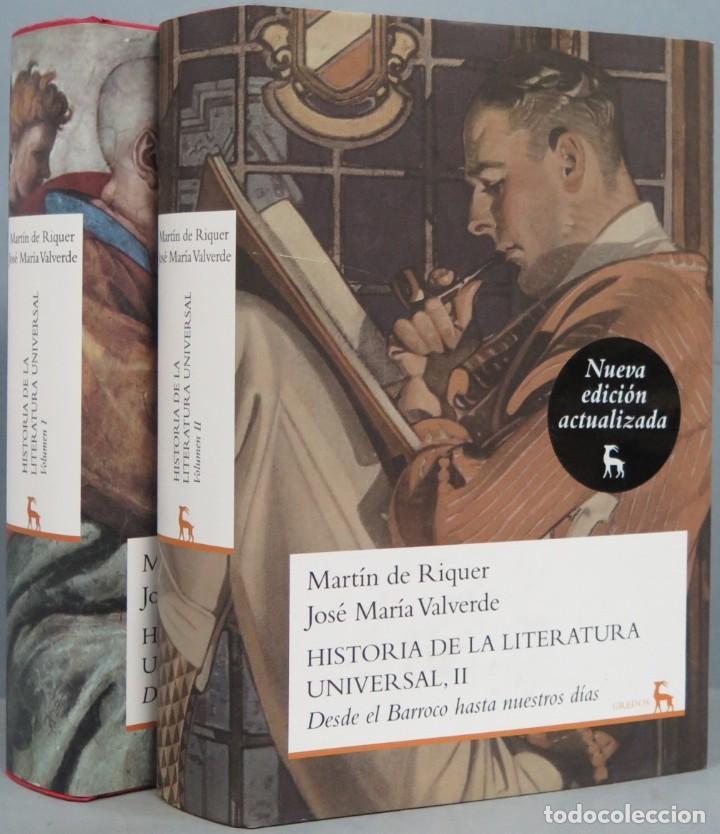 HISTORIA DE LA LITERATURA UNIVERSAL. MARTIN DE RIQUER. JOSE MARIA VALVERDE. 2 TOMOS. GREDOS (Libros de Segunda Mano (posteriores a 1936) - Literatura - Otros)