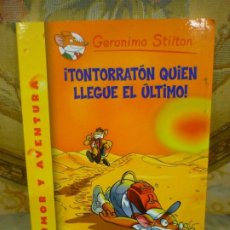 Libros de segunda mano: COLECCIÓN HUMOR Y AVENTURAS Nº 23: ¡TONTORRATÓN QUIEN LLEGUE EL ÚLTIMO!, DE GERONIMO STILTON.. Lote 194903313