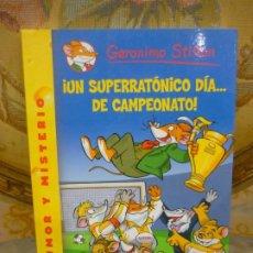 Libros de segunda mano: COLECCIÓN HUMOR Y MISTERIO Nº 35: ¡UN SUPERRATÓNICO DÍA...DE CAMPEONATO!, DE GERONIMO STILTON.. Lote 194903561