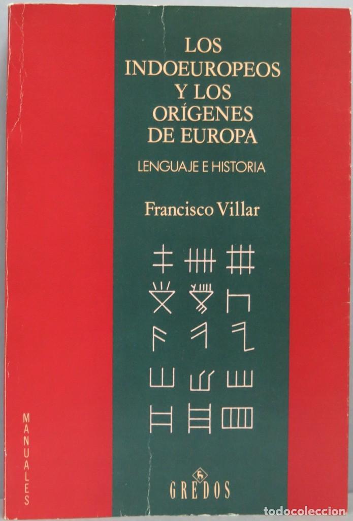 LOS INDOEUROPEOS Y LOS ORIGENES DE EUROPA. FRANCISCO VILLAR (Libros de Segunda Mano - Historia - Otros)