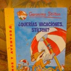 Libros de segunda mano: COLECCIÓN HUMOR Y AVENTURA Nº 19: ¿QUERÍAS VACACIONES, STILTON?, DE GERONIMO STILTON.. Lote 194903866