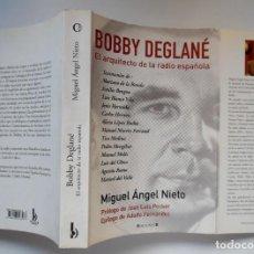 Libros de segunda mano: BOBBY DEGLANÉ. EL ARQUITECTO DE LA RADIO ESPAÑOLA. MIGUEL ANGEL NIETO, PECKER, MARTÍN FERRAND. Lote 194903996
