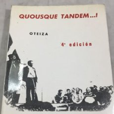 Libros de segunda mano: QUOUSQUE TANDEM JORGE DE OTEIZA 1983 ESTETICA DEL ALMA VASCA. Lote 194914033