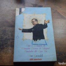 Libros de segunda mano: VIDA Y MILAGROS DE MONSEÑOR ESCRIVA DE BALAGUER FUNDADOR DEL OPUS DEI, CARANDELL, LAIA, 1975. Lote 194914141