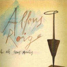 Libros de segunda mano: ALFONS ROIG I ELS SEUS AMICS. Lote 194922346