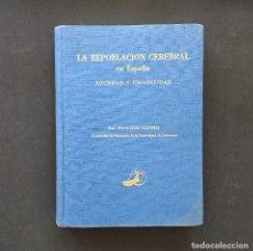 Libros de segunda mano: LA REPOBLACIÓN CEREBRAL EN ESPAÑA. SOCIEDAD Y UNIVERSIDAD. FRANCISCO LLAVERO. 2ª ED. MADRID, 1962.. Lote 194926380