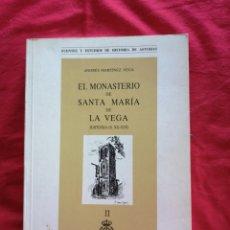 Libros de segunda mano: ASTURIAS. EL MONASTERIO DE SANTA MARIA DE LA VEGA. ANDRES MARTINEZ VEGA. OVIEDO. TOMO II. Lote 194928140