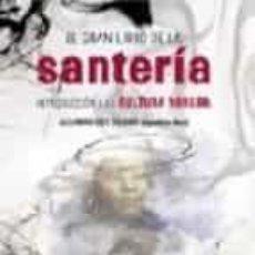 Libros de segunda mano: EL GRAN LIBRO DE LA SANTERIA INTRODUCCION A LA CULTURA YORUBA ALEJANDRO E. DELGADO TORRES (OGUNDA LA. Lote 194930307