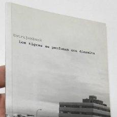 Libros de segunda mano: LOS TIGRES SE PERFUMAN CON DINAMITA - ESTRUJENBANK. Lote 194931667