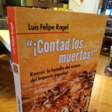 Libros de segunda mano: CONTAD LOS MUERTOS. LUIS FELIPE RAGEL. Lote 194933708